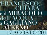 'Francesco, Chiara e il miracolo dell'acqua a Gagliano Aterno'